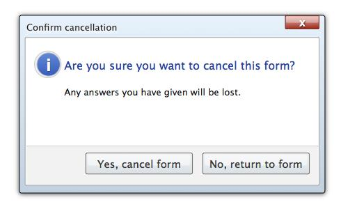 Are you sure you want to cancel this form? Any answers you have given will be lost. Yes, cancel form, No, return to form