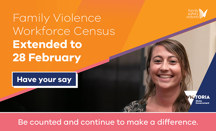 Family Violence Workforce Census - extended to 28 February 2020